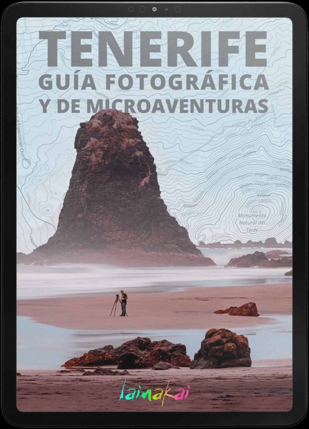 Tenerife: Guía fotográfica y de microAventuras